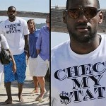 "King James on Vacation in St. Tropez – ""Check My $tats"""