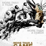 """LeBron 'King' James' """"More Than a Game"""" Trailer, Poster"""