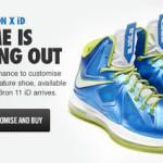 Last Chance to get LeBron X iD. Make Room for Nike LeBron XI iD!